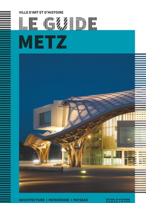 Collectif,  Dorothée Rachula,  Philippe Starck - Metz : architecture, patrimoine, paysage