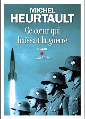 M Heurtault, Michel Heurtault - Ce coeur qui haïssait la guerre