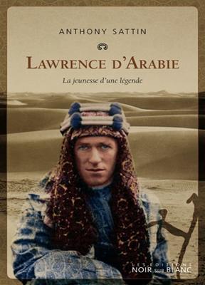 Lawrence d'Arabie : la jeunesse d'une légende