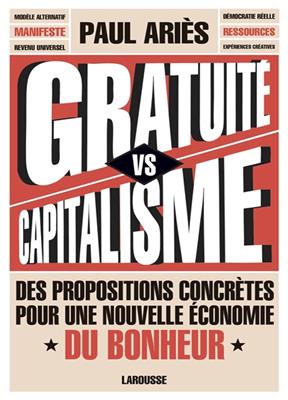 Gratuité vs capitalisme : des propositions concrètes pour une nouvelle économie du bonheur