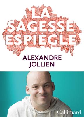 Alexandre Jollien - La sagesse espiègle