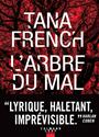 Tana French, French-T - L'arbre du mal