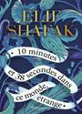 Elif Shafak - 10 minutes et 38 secondes dans ce monde étrange