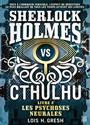 Gresh-l - Sherlock Holmes vs Cthulhu. Volume 2, Les psychoses neurales