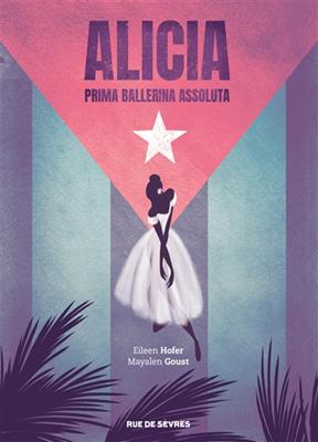 ,  Eileen Hofer,  GOUST MAYALEN / HOFE,  Mayalen Goust - Alicia : prima ballerina assoluta