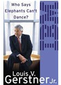 Louis Gerstner, Louis V. Gerstner, Edward Herrmann - Who Says Elephants Can't Dance (Hörbuch)