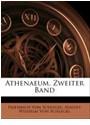 August Wilhelm von Schlegel, Friedrich Von Schlegel, August Von Schlegel, August Wilhelm Von Schlegel, Friedrich Von Schlegel - Athenaeum, Volume 2