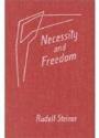Rudolf Steiner - Necessity and Freedom