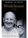 Robert McCrum - WODEHOUSE: A LIFE