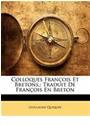 Guillaume Quiquer - Colloques Franois Et Bretons,: Traduit