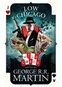 George R. R. Martin - Low Chicago