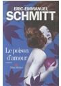 Le poison d'amour - Eric-Emmanuel Schmitt, Éric-Emmanuel Schmitt, Schmitt-e.e. (114446060)
